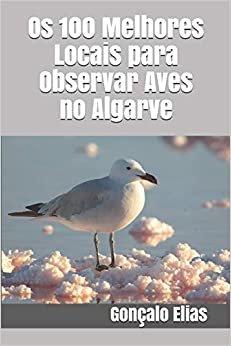 Os 100 Melhores Locais para Observar Aves no Algarve
