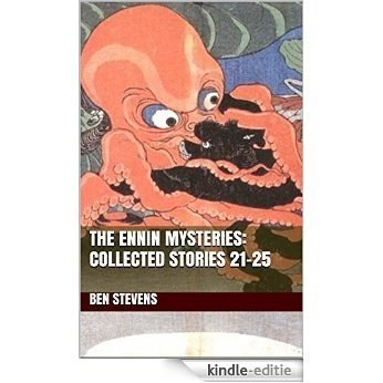 The Ennin Mysteries: Collected Stories 21-25 (English Edition) [Kindle-editie]
