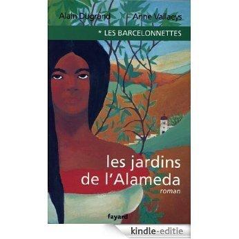 Les Barcelonnettes, tome 1 : Les Jardins de l'Alameda (Littérature Française) (French Edition) [Kindle-editie]