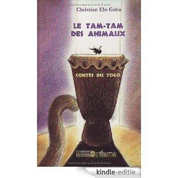 Le tam-tam des animaux : Contes du Togo (La Légende des Mondes) [Kindle-editie]