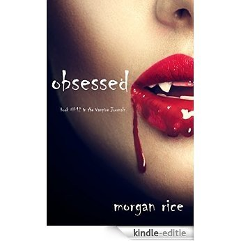 Obsessed (Book #12 in the Vampire Journals) (English Edition) [Kindle-editie]
