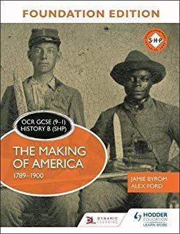 OCR GCSE (9–1) History B (SHP) Foundation Edition: The Making of America 1789–1900 (English Edition)