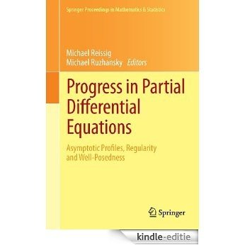 Progress in Partial Differential Equations: Asymptotic Profiles, Regularity and Well-Posedness (Springer Proceedings in Mathematics & Statistics) [Print Replica] [Kindle-editie]