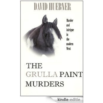 The Grulla Paint Murders (Sheriff Evan Coleman Book 1) (English Edition) [Kindle-editie]