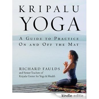 Kripalu Yoga: A Guide to Practice On and Off the Mat [Kindle-editie]