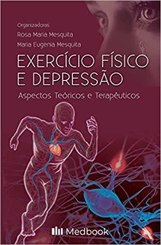 Exercício Físico e Depressão: Aspectos Teóricos e Terapêuticos