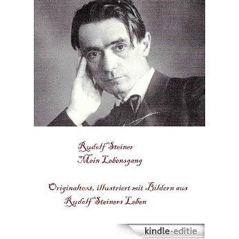 Mein Lebensgang (Originaltext, illustriert mit Bildern aus Rudolf Steiners Leben) (German Edition) [Kindle-editie]