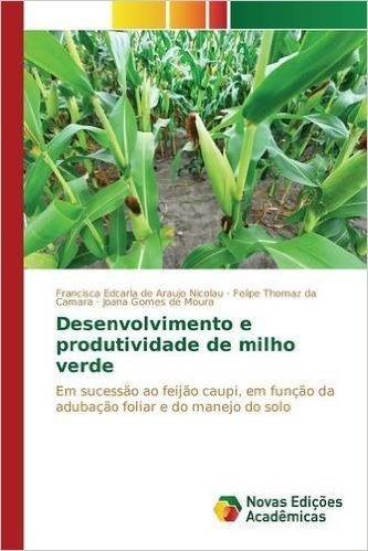 Desenvolvimento E Produtividade de Milho Verde