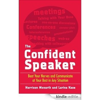 The Confident Speaker: Beat Your Nerves and Communicate at Your Best in Any Situation [Kindle-editie]