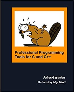 Professional Programming Tools for C and C++