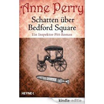 Schatten über Bedford Square: Ein Inspektor-Pitt-Roman (German Edition) [Kindle-editie]