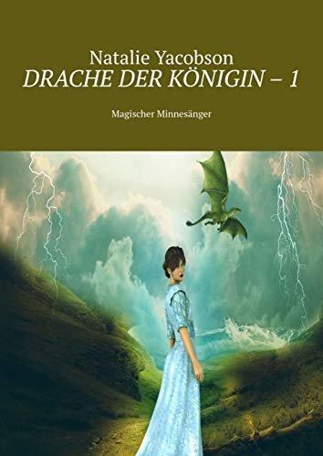Drache der Königin–1: Magischer Minnesänger (German Edition)