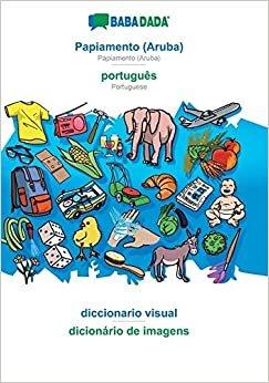 BABADADA, Papiamento (Aruba) - português, diccionario visual - dicionário de imagens: Papiamento (Aruba) - Portuguese, visual dictionary