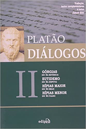 Diálogos. Górgias, Eutidemo, Hípias Maior, Hípias Menor - Volume 2