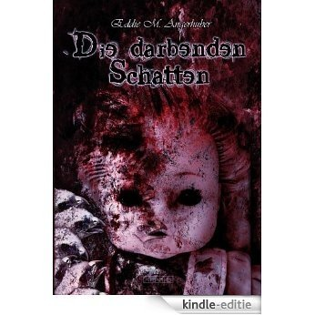 Die darbenden Schatten (German Edition) [Kindle-editie]