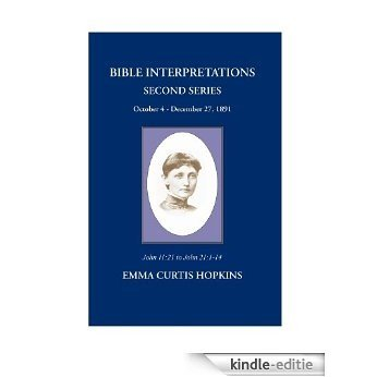 Bible Interpretation Second Series October 4 - December 27, 1891 Annotated (Bible Interpretations Series) (English Edition) [Kindle-editie]