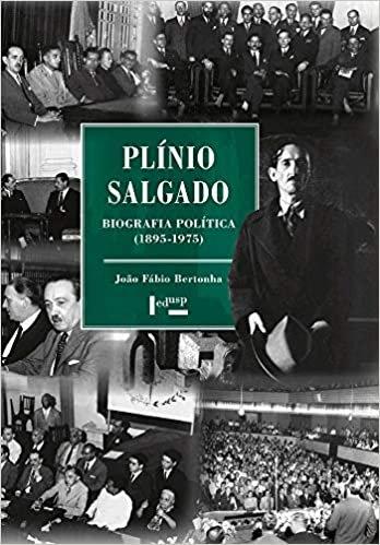 Plínio Salgado: Biografia Política (1895-1975)