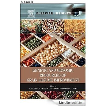 Genetic and Genomic Resources of Grain Legume Improvement: 6. Cowpea [Kindle-editie]
