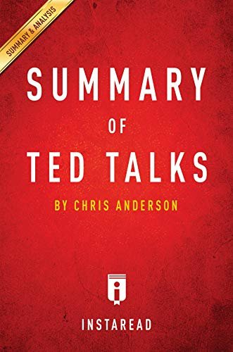 Summary of TED Talks: by Chris Anderson | Includes Analysis (English Edition)