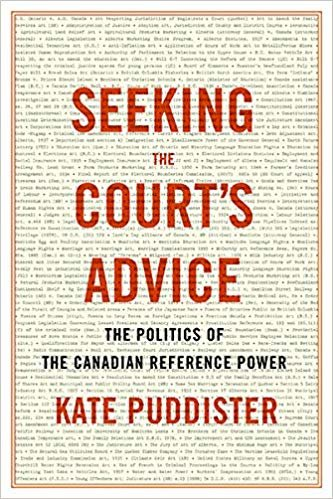 Seeking the Court's Advice: The Politics of the Canadian Reference Power (Law and Society)