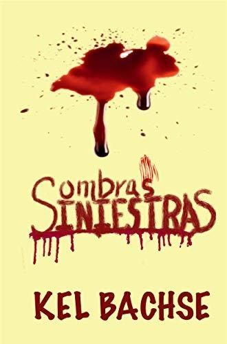 SOMBRAS SINIESTRAS: terror, miedo y misterio (Spanish Edition)