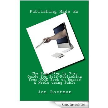 Kindle Self Publishing (Step by Step Guide to Publishing Your Kindle eBook to Barnes & Noble Nook Book Store 2) (English Edition) [Kindle-editie]