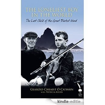 The Loneliest Boy in the World: The Last Child of the Great Blasket Island [Kindle-editie]