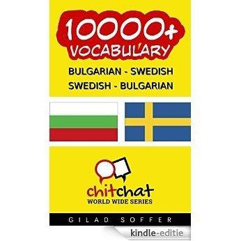 10000+ Bulgarian - Swedish Swedish - Bulgarian Vocabulary (ChitChat WorldWide) (Swedish Edition) [Kindle-editie]
