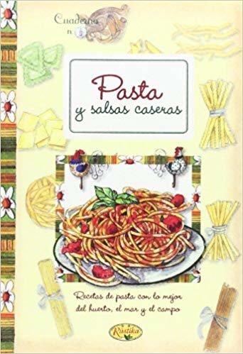 Pasta y salsas caseras (Cuadernos de cocina)