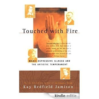 Touched With Fire: Manic-depressive Illness and the Artistic Temperament (English Edition) [Kindle-editie]