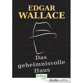 Das geheimnisvolle Haus: Ein Edgar-Wallace-Krimi [Kindle-editie]