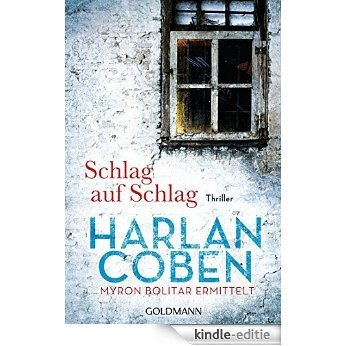 Schlag auf Schlag - Myron Bolitar ermittelt: Thriller (Myron-Bolitar-Reihe 2) (German Edition) [Kindle-editie]