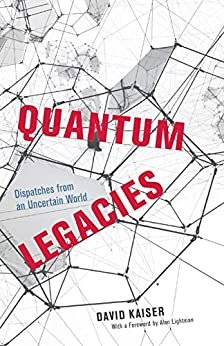 Quantum Legacies: Dispatches from an Uncertain World (English Edition)