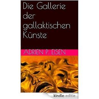 Die Gallerie der gallaktischen Künste (German Edition) [Kindle-editie]