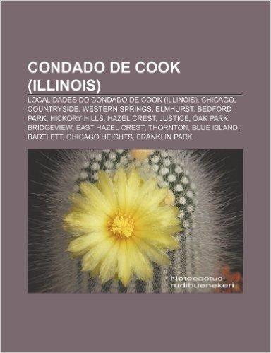 Condado de Cook (Illinois): Localidades Do Condado de Cook (Illinois), Chicago, Countryside, Western Springs, Elmhurst, Bedford Park