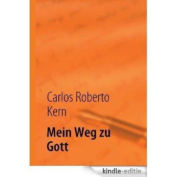 Mein Weg zu Gott: Selbstfindung [Kindle-editie]