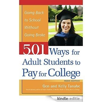 501 Ways for Adult Students to Pay for College: Going Back to School Without Going Broke [Kindle-editie]