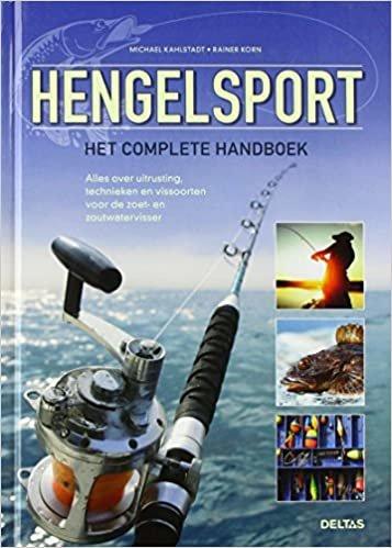 Hengelsport: het complete handboek : alles over uitrusting, technieken en vissoorten voor de zoet- en zoutwatervisser
