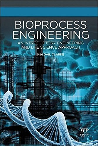 Bioprocess Engineering: An Introductory Engineering and Life Science Approach