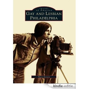 Gay and Lesbian Philadelphia (Images of America) (English Edition) [Kindle-editie]