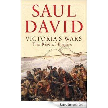 Victoria's Wars: The Rise of Empire [Kindle-editie]