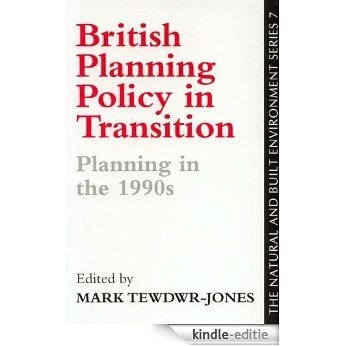 British Planning Policy (The natural and built environment series) [Kindle-editie]