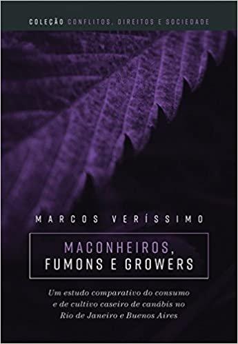 Maconheiros, Fumons e Growers: Um Estudo Comparativo do Consumo e do Cultivo Caseiro de Canábis no Rio de Janeiro e em Buenos Aires