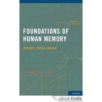Foundations of Human Memory [Print Replica] [eBook Kindle]