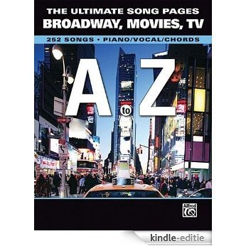 The Ultimate Song Pages Broadway Movies Tv A To Z 252 Songs Piano/Vocal/Chords [Kindle-editie]