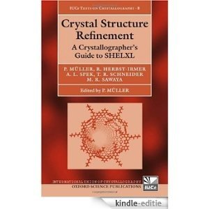 Crystal Structure Refinement: A Crystallographer's Guide to SHELXL (International Union of Crystallography Texts on Crystallography) [Kindle-editie]
