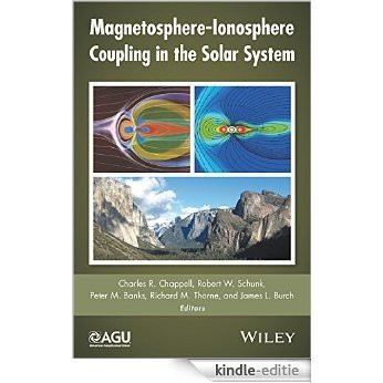 Magnetosphere-Ionosphere Coupling in the Solar System (Geophysical Monograph Series) [Kindle-editie]