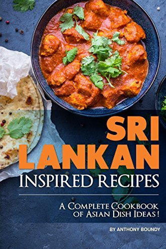 Sri Lankan Inspired Recipes: A Complete Cookbook of Asian Dish Ideas! (English Edition)