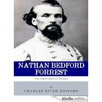 The World's Greatest Generals: The Life and Career of Nathan Bedford Forrest (English Edition) [Kindle-editie]