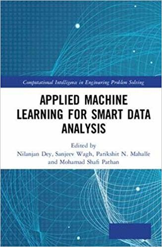 Applied Machine Learning for Smart Data Analysis (Computational Intelligence in Engineering Problem Solving)